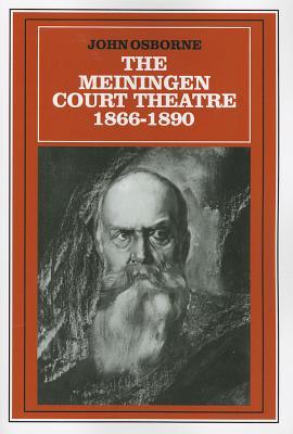 The Meiningen Court Theatre 1866-1890, Osborne, John