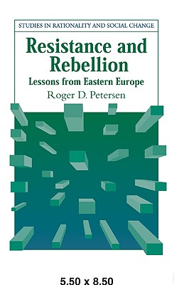 Image for Resistance and Rebellion: Lessons from Eastern Europe (Studies in Rationality and Social Change)
