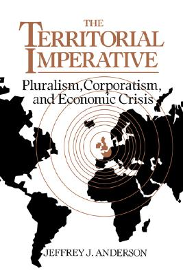 Image for The Territorial Imperative: Pluralism, Corporatism and Economic Crisis