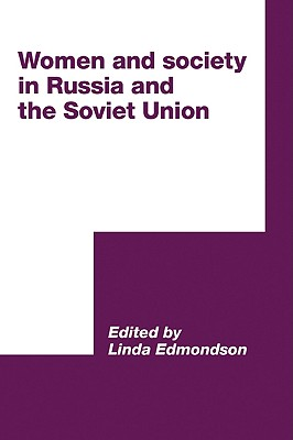 Women and Society in Russia and the Soviet Union (International Council for Central and East European Studies)