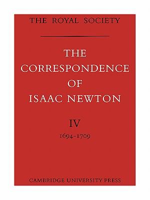 4: The Correspondence of Isaac Newton (The Correspondence of Isaac Newton 7 Volume Paperback Set), Newton, Isaac