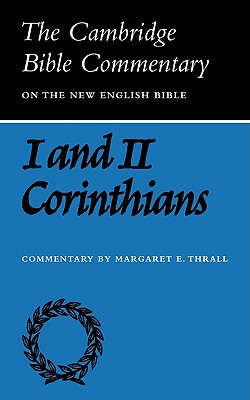 First and Second Letters of Paul to the Corinthians (Cambridge Bible Commentaries on the New Testament), MARGARET E. THRALL