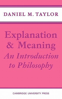 Explanation and Meaning, Daniel M Taylor