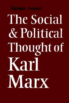 Image for The Social and Political Thought of Karl Marx (Cambridge Studies in the History and Theory of Politics)