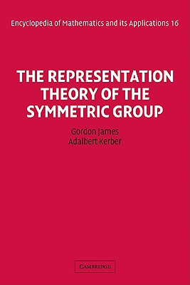 Image for The Representation Theory of the Symmetric Group (Encyclopedia of Mathematics and its Applications)