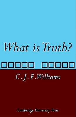 What is Truth?, Williams, C. J. F.