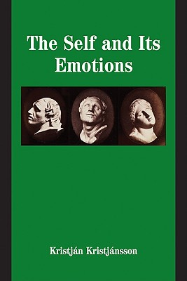 The Self and its Emotions (Studies in Emotion and Social Interaction), Kristj�nsson, Kristj�n