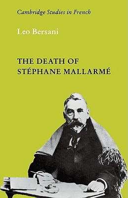 The Death of Stephane Mallarme (Cambridge Studies in French), Bersani, Leo