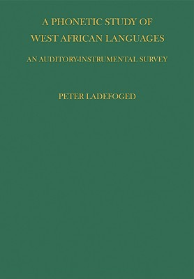 Phonetic Study of West African Languages, Ladefoged, P.