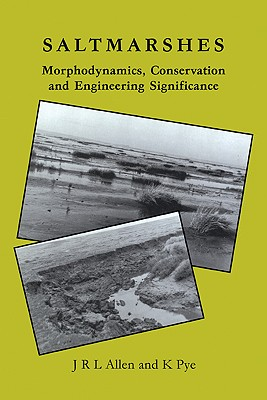 Saltmarshes: Morphodynamics, Conservation and Engineering Significance