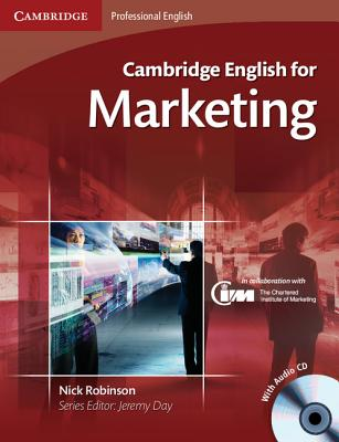 Cambridge English for Marketing Student's Book with Audio CD, Robinson, Nick
