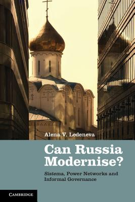 Image for Can Russia Modernise?: Sistema, Power Networks and Informal Governance
