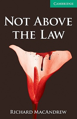 Image for Not Above the Law: Cambridge English Readers Level 3