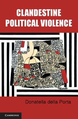 Image for Clandestine Political Violence (Cambridge Studies in Contentious Politics)