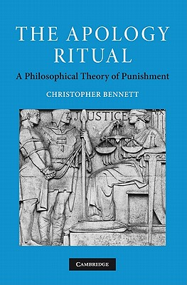 The Apology Ritual: A Philosophical Theory of Punishment, Bennett, Christopher