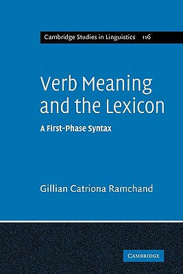 Image for Verb Meaning and the Lexicon: A First-Phase Syntax (Cambridge Studies in Linguistics)