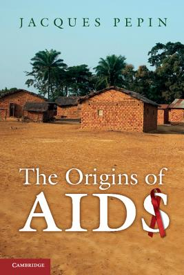 The Origins of AIDS, Jacques Pepin