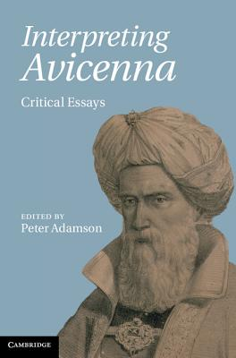 Interpreting Avicenna: Critical Essays, Dr Peter Adamson (Editor)