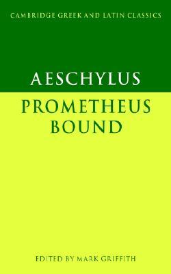 Prometheus Bound (Cambridge Greek and Latin Classics), Aeschylus