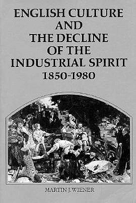 Image for English Culture And the Decline of the Industrial Spirit, 1850v1980