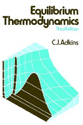 Equilibrium Thermodynamics, Adkins, C. J.