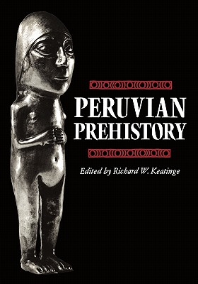Image for Peruvian Prehistory: An Overview of Pre-Inca and Inca Society
