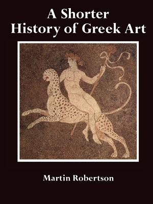 Image for A Shorter History of Greek Art