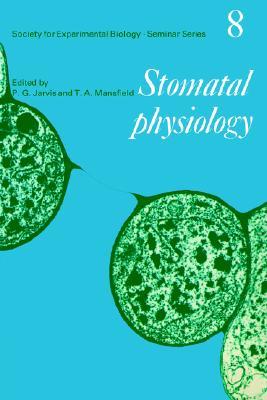 Stomatal Physiology (Society for Experimental Biology Seminar Series)