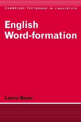 English Word-Formation, Bauer, Laurie