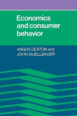 Economics and Consumer Behavior, Deaton, Angus; Muellbauer, John