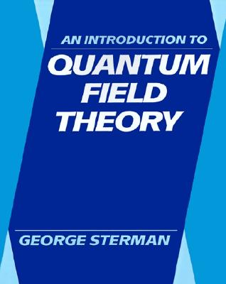 An Introduction to Quantum Field Theory, Sterman, George
