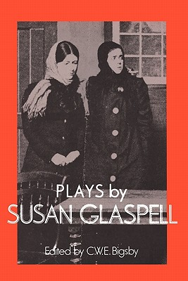 Plays by Susan Glaspell (British and American Playwrights), Glaspell, Susan