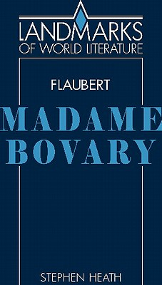 Gustave Flaubert: Madame Bovary, Heath, Stephen