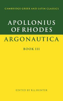 Apollonius of Rhodes: Argonautica Book III (Cambridge Greek and Latin Classics) (Bk. 3), Apollonius of Rhodes