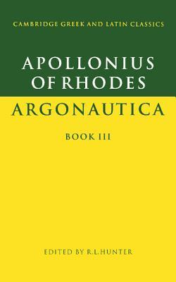 Apollonius of Rhodes: Argonautica Book III (Cambridge Greek and Latin Classics) (Bk. 3), Apollonius of Rhodes