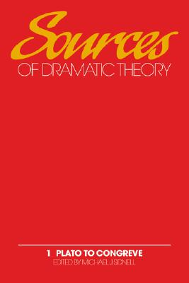 Image for Sources of Dramatic Theory: Volume 1, Plato to Congreve