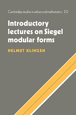 Introductory Lectures on Siegel Modular Forms (Cambridge Studies in Advanced Mathematics), Klingen, Helmut