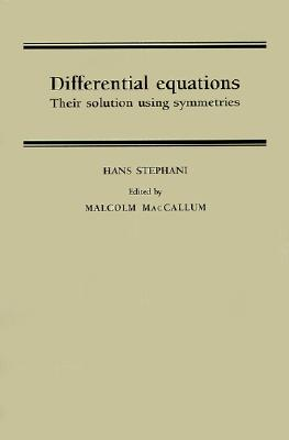 Differential Equations: Their Solution Using Symmetries, Stephani, Hans