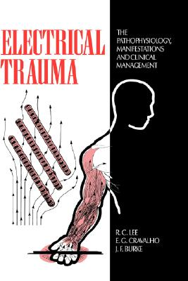 Electrical Trauma: The Pathophysiology, Manifestations and Clinical Management