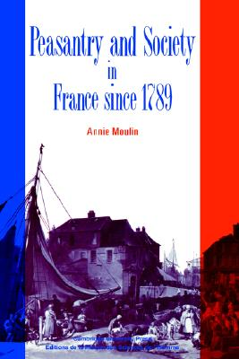 Image for Peasantry and Society in France since 1789