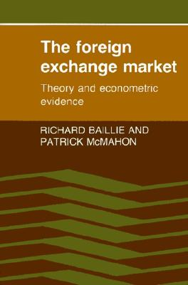Image for The Foreign Exchange Market: Theory and Econometric Evidence
