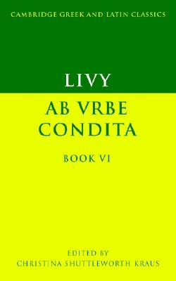 Livy: Ab urbe condita Book VI (Cambridge Greek and Latin Classics), Livy
