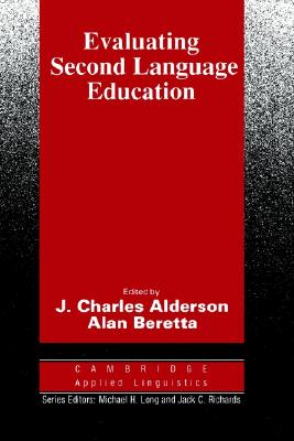 Evaluating Second Language Education, Alderson, J. Charles,  Beretta, Alan,  Long, Michael H.,  Richards, Jack C.