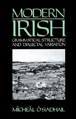 Image for Modern Irish: Grammatical Structure and Dialectal Variation (Cambridge Studies in Linguistics)