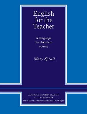 English for the Teacher  A Language Development Course, Spratt, Mary