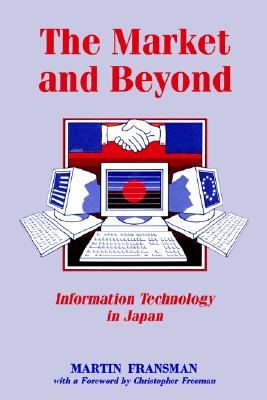 Image for The Market and Beyond: Cooperation and Competition in Information Technology
