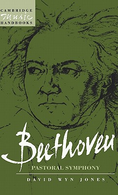 Image for Beethoven: The Pastoral Symphony (Cambridge Music Handbooks)
