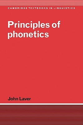 Principles of Phonetics (Cambridge Textbooks in Linguistics), John Laver (Author)