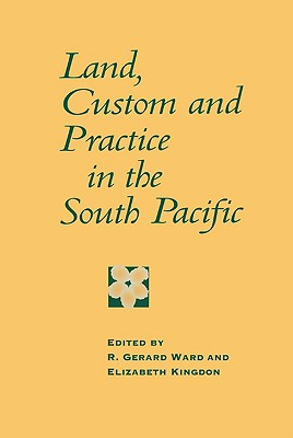 Land, Custom and Practice in the South Pacific (Cambridge Asia-Pacific Studies)