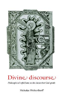 Image for Divine Discourse: Philosophical Reflections on the Claim that God Speaks